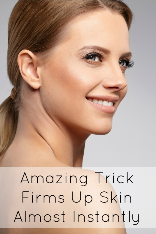 Amazing Trick Firms Up Skin Almost Instantly ~