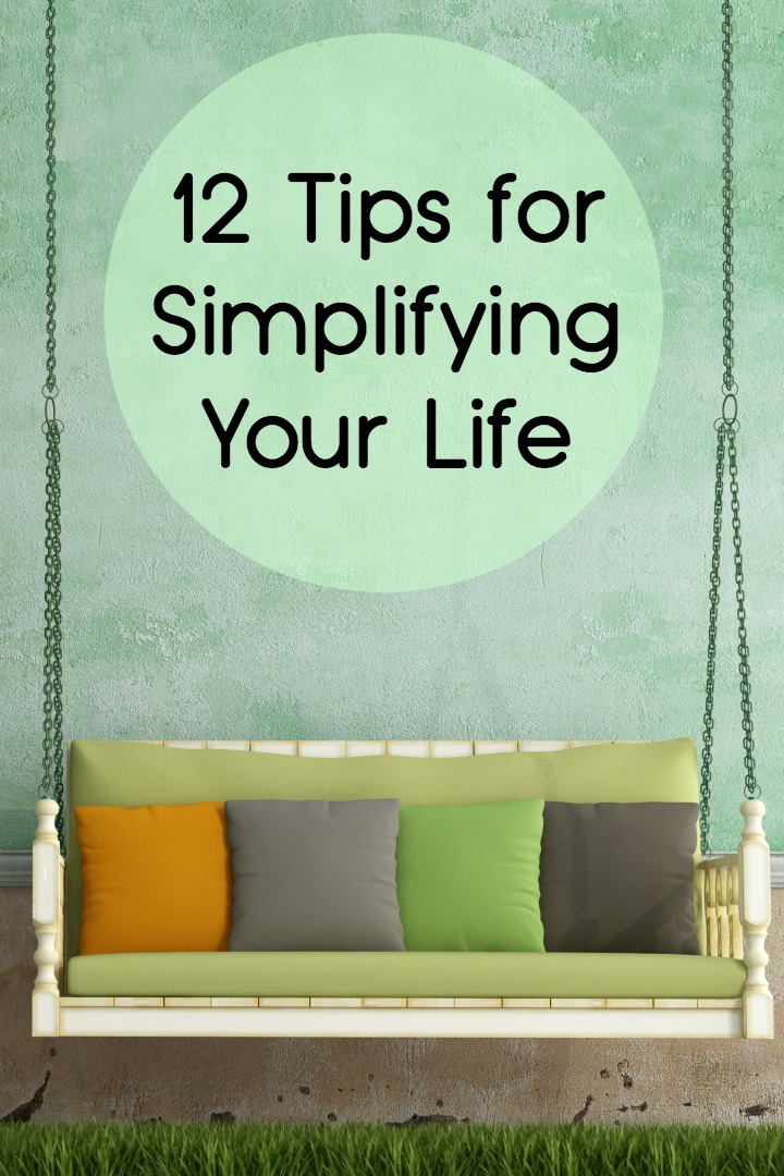 12 Tips for Simplifying Your Life ~