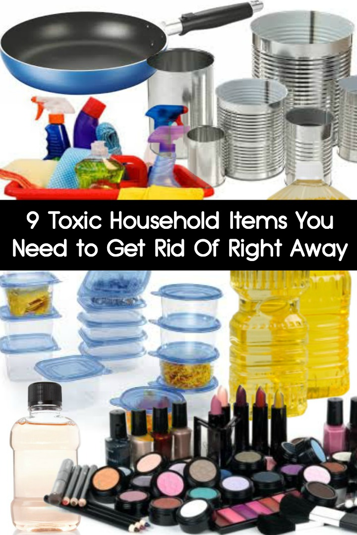 9 Toxic Household Items You Need to Get Rid Of Right Away ~