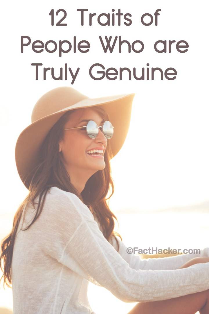 12 Traits of People Who are Truly Genuine - https://facthacker.com/12-traits-of-genuine-people/